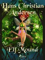 The Elf Mound - Hans Christian Andersen