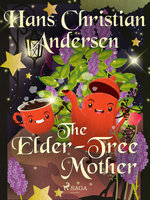 The Elder-Tree Mother - Hans Christian Andersen