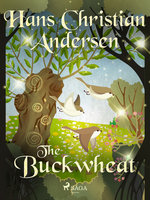 The Buckwheat - Hans Christian Andersen