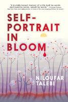 Self-Portrait in Bloom - Niloufar Talebi