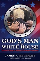 God's Man in the White House - James A Beverley