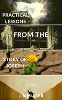 Practical Lessons from the Story of Joseph - James Russell Miller