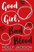 Good Girl, Bad Blood - Holly Jackson
