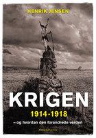 Krigen 1914-1918 - Henrik Jensen