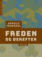 Freden - og derefter - Arnold Fraenkel