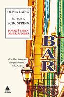 El viaje a Echo Spring - Olivia Laing