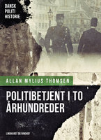 Politibetjent i to århundreder - Allan Mylius Thomsen