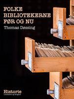 Folkebibliotekerne før og nu - Thomas Døssing