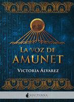 La voz de Amunet - Victoria Álvarez