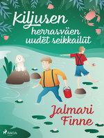 Kiljusen herrasväen uudet seikkailut - Jalmari Finne