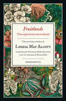 Fruitlands - Louisa May Alcott