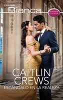 Escándalo en la realeza - Caitlin Crews