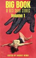 Big Book of Best Short Stories - Volume 1 - Arthur Conan Doyle, H.G. Wells, Edgar Allan Poe, Rudyard Kipling, Washington Irving, Oscar Wilde, Franz Kafka, H.P. Lovecraft, Bram Stoker, E.T.A. Hoffmann, August Nemo