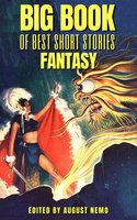 Big Book of Best Short Stories - Specials - Fantasy - Edgar Rice Burroughs, Kenneth Grahame, Oscar Wilde, John Kendrick Bangs, Lord Dunsany, August Nemo