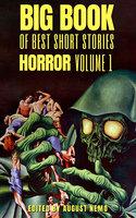 Big Book of Best Short Stories - Specials - Horror - Edgar Allan Poe, Robert Louis Stevenson, H.P. Lovecraft, W.W. Jacobs, E.T.A. Hoffmann, August Nemo