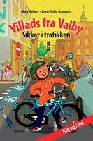 Villads fra Valby Sikker i trafikken - Anne Sofie Hammer