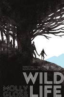 Wild Life - Molly Gloss