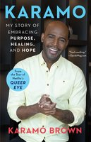 Karamo: My Story of Embracing Purpose, Healing, and Hope - Karamo Brown