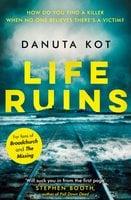 Life Ruins - Danuta Kot