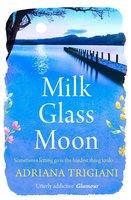 Milk Glass Moon - Adriana Trigiani