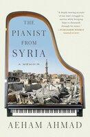 The Pianist from Syria: A Memoir - Aeham Ahmad