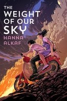 The Weight of Our Sky - Hanna Alkaf