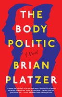The Body Politic: A Novel - Brian Platzer