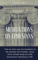 Meditations On Ephesians - Henry Law