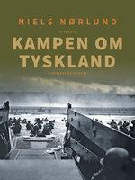 Kampen om Tyskland - Niels Nørlund