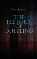 The History of Duelling (Vol.1&2) - J. G. Millingen