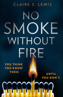 No Smoke Without Fire - Claire S. Lewis