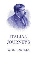 Italian Journeys - William Dean Howells