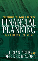 There's More to Financial Planning Than Financial Planning - Brian Zeek, Dee Dee Brooks