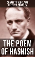 The Poem of Hashish - Charles Baudelaire, Aleister Crowley