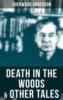 Death in the Woods & Other Tales - Sherwood Anderson