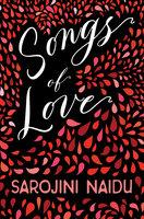 Songs of Love - Sarojini Naidu