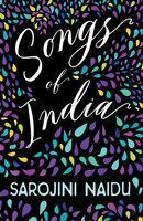 Songs of India - Sarojini Naidu