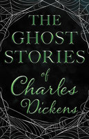 The Ghost Stories of Charles Dickens - Charles Dickens