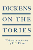 Dickens on the Tories - Charles Dickens