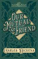 Our Mutual Friend - Charles Dickens, G.K. Chesterton