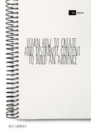 Learn How to Create and Distribute Content to Build an Audience - Dale Carnegie