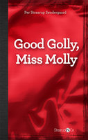 Good Golly, Miss Molly - Per Straarup Søndergaard