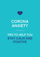 Corona-Anxiety: Tips to Help You Stay Calm and Positive - Summersdale Publishers