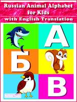 Russian Animal Alphabet for Kids with English Translation - Suzy Makó