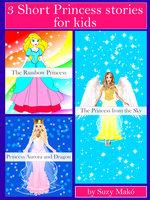 3 Short Princess stories for kids - Suzy Makó