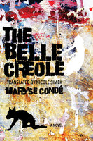 The Belle Créole - Maryse Condé