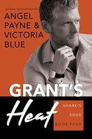 Grant's Heat - Victoria Blue, Angel Payne
