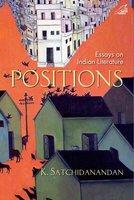 Positions : Essays on Indian Literature - K. Satchidanandan