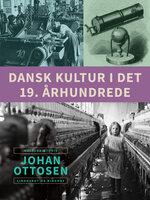 Dansk kultur i det 19. århundrede - Johan Ottosen