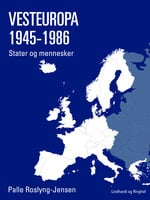 Vesteuropa 1945-1986. Stater og mennesker - Palle Roslyng Jensen